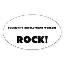 Community Development Workers ROCK Oval Decal
