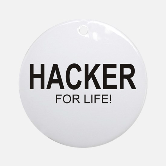 Hacker For Life Ornament (Round)