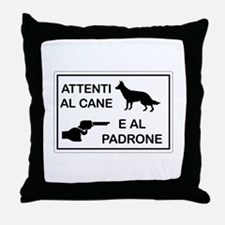 Beware the Dog and the Master Throw Pillow