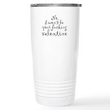 No Valentine Travel Mug