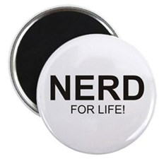 Nerd For Life Magnet