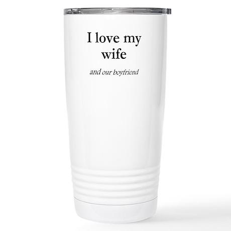 Wife/our boyfriend Stainless Steel Travel Mug
