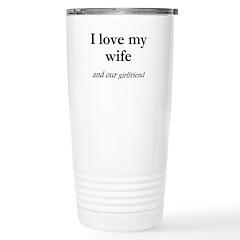 Wife/our girlfriend Travel Mug