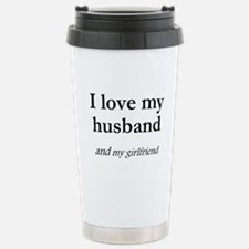 Husband/my girlfriend Travel Mug