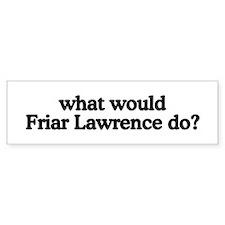Friar Lawrence Bumper Bumper Sticker