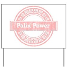 Palin Power (Faded Pink) Yard Sign