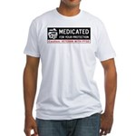 Medicated for Your Protection Fitted T-Shirt
