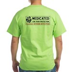 Medicated for Your Protection Green T-Shirt