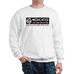 Medicated for Your Protection Sweatshirt