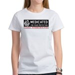 Medicated for Your Protection Women's T-Shirt