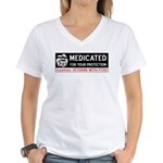 Medicated for Your Protection Women's V-Neck T-Shi