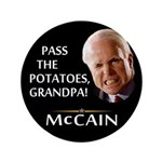 "Pass the Potatoes Grandpa McCain 3.5"" Button"
