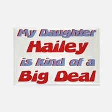 My Daughter Hailey - Big Deal Rectangle Magnet