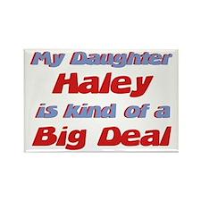 My Daughter Haley - Big Deal Rectangle Magnet
