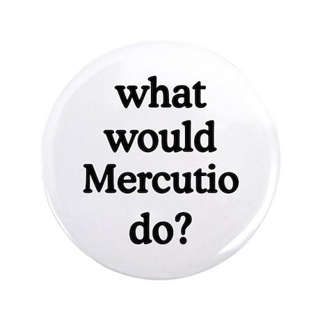 """Mercutio 3.5"""" Button"""