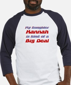 My Daughter Hannah - Big Deal Baseball Jersey