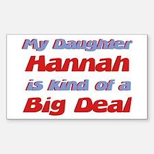My Daughter Hannah - Big Deal Rectangle Decal