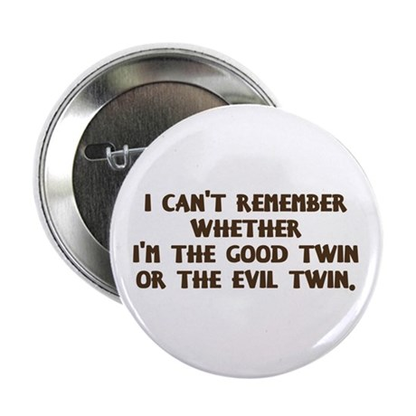 "Good Twin or Evil Twin? 2.25"" Button"