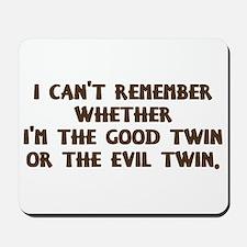 Good Twin or Evil Twin? Mousepad