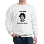 Babe-raham Lincoln Sarah Palin VPILF Sweatshirt