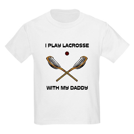 Play Lacrosse With Daddy Kids Light T-Shirt