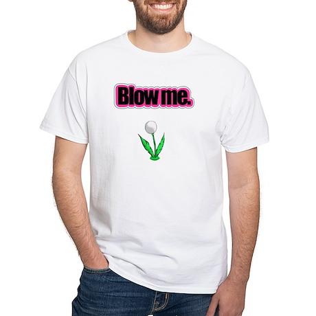 """Blow me."" White T-Shirt (dandy-puff)"