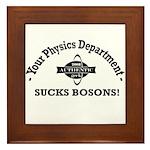 Your Physics Department Sucks Framed Tile