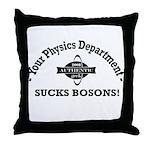 Your Physics Department Sucks Throw Pillow