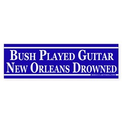 Bush Played Guitar (bumper sticker)