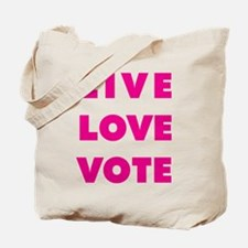 Live Love Vote Tote Bag