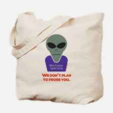 No Probes Tote Bag