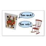 YOU ROCK! YOU RULE! Rectangle Sticker