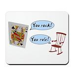 YOU ROCK! YOU RULE! Mousepad