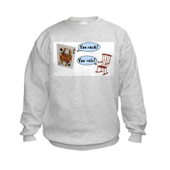 YOU ROCK! YOU RULE! Sweatshirt
