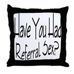 Referral Sex Throw Pillow