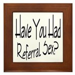Referral Sex Framed Tile