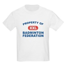 Property of Badminton Federat T-Shirt