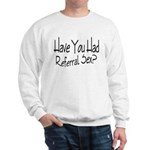 Referral Sex Sweatshirt