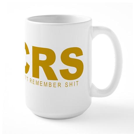 """Can't Remember Shit"" Large Mug"