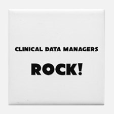Clinical Data Managers ROCK Tile Coaster