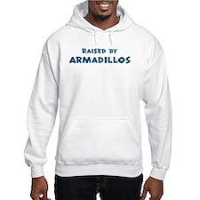 Raised by Armadillos Hoodie
