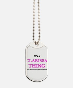 It's a Clarissa thing, you wouldn&#39 Dog Tags