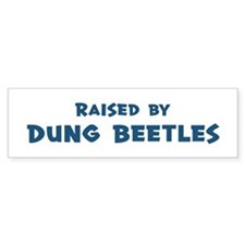 Raised by Dung Beetles Bumper Sticker (10 pk)