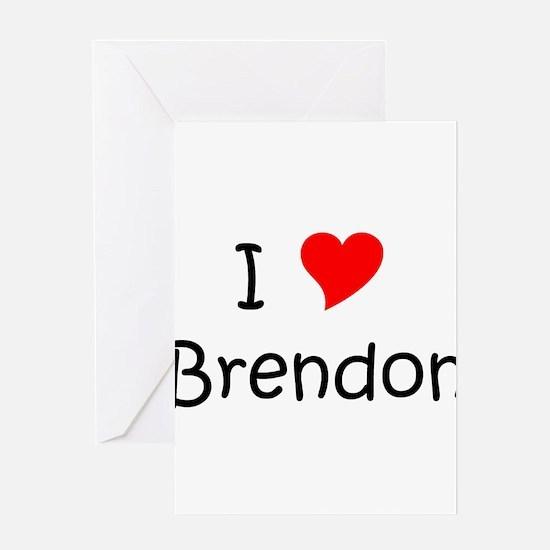 Cute I love brendon Greeting Card