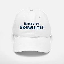 Raised by Bobwhites Baseball Baseball Cap