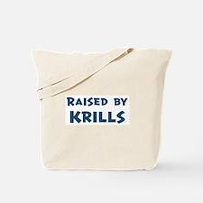 Raised by Krills Tote Bag