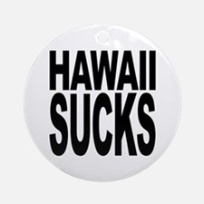 Hawaii Sucks Ornament (Round)