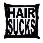 Hair Sucks Throw Pillow
