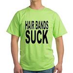 Hair Bands Suck Green T-Shirt