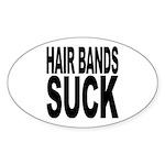 Hair Bands Suck Oval Sticker